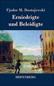 Erniedrigte und Beleidigte Fjodor M. Dostojewski Kritik Rezension
