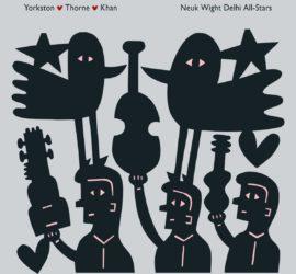 Yorkston/Thorne/Khan Neuk Wight Delhi All-Stars Review Kritik