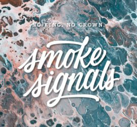 No King No Crown Smoke Signals Review Kritik