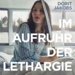 Im Aufruhr der Lethargie Dorit Jakobs Review Kritik