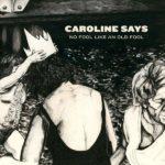 Caroline Says No Fool Like An Old Fool Review Kritik