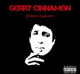 Erratic Cinematic Gerry Cinnamon Review Kritik
