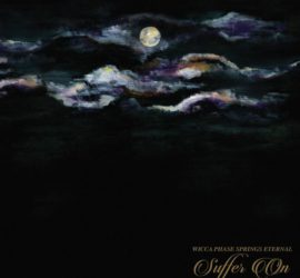 Wicca Phase Springs Eternal Suffer On Review Kritik