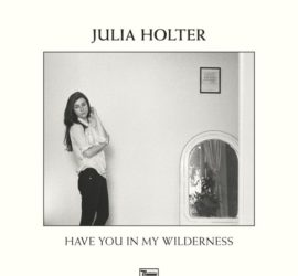 Julia Holter Have You In My Wilderness Review Kritik