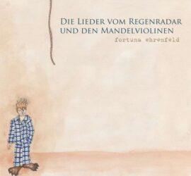 Fortuna Ehrenfeld Die Lieder vom Regenradar und den Mandelviolinen Review Kritik
