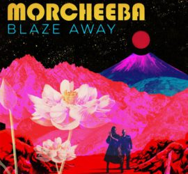 Morcheeba Blaze Away Deluxe Edition Review Kritik