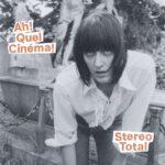 Stereo Total Ah! Quel Cinéma! Review Kritik