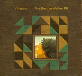 Villagers The Sunday Walker EP Review Kritik