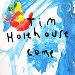 Tim Holehouse Come Review Kritik