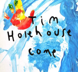 Tim Holehouse Come Review Kritik