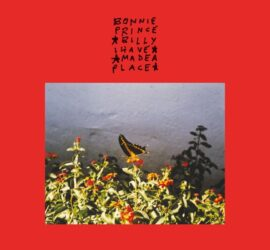 Bonnie Prince Billy I Made A Place Review Kritik