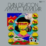 Dan Deacon Mystic Familiar Review Kritik