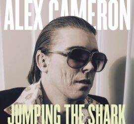 Alex Cameron Jumping The Shark Review Kritik