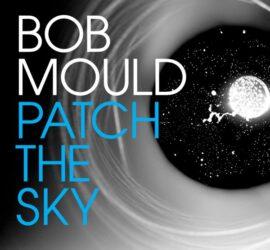 Bob Mould Patch The Sky Review Kritik
