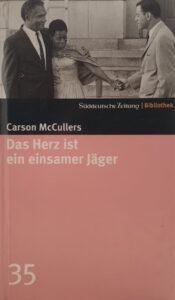 Carson McCullers Das Herz ist ein einsamer Jäger Rezension