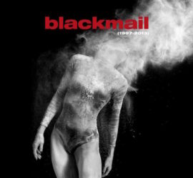 Blackmail 1997 - 2013 - Best Of & Rare Tracks Review Kritik