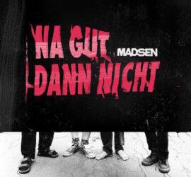 Madsen Na gut dann nicht Review Kritik
