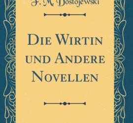 Dostojewski Die Wirtin Kritik Rezension