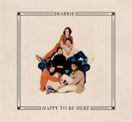 Barrie Happy To Be Here Review Kritik