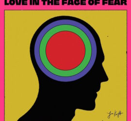 Jim Kroft Love In The Face Of Fear Review Kritik