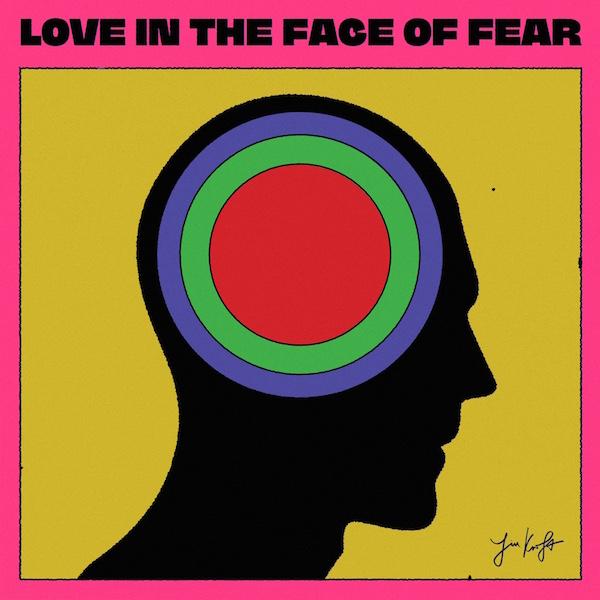 Jim Kroft Love In The Face Of Fear Review Kritik