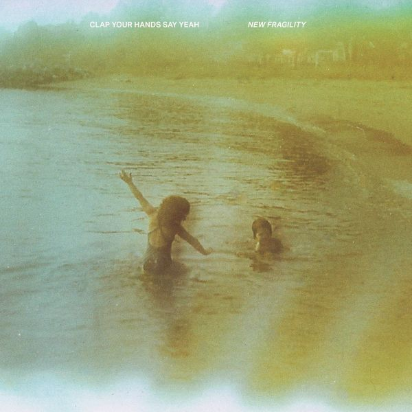 Clap Your Hands Say Yeah New Fragility Review Kritik