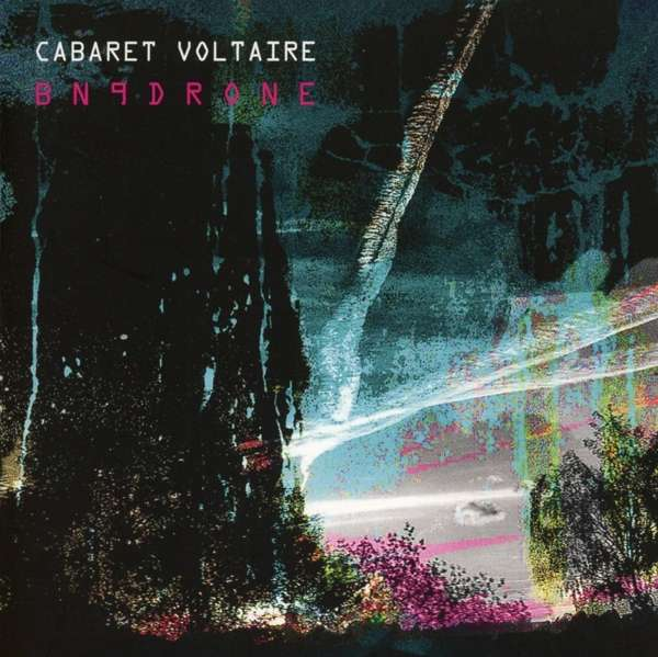 Cabaret Voltaire BN9Drone Review Kritik