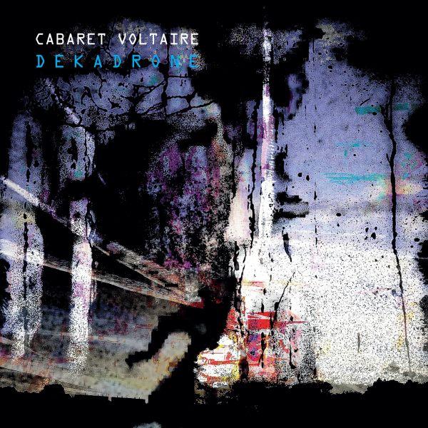 Cabaret Voltaire Dekadrone Review Kritik
