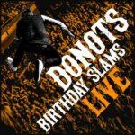 Donots Birthday Slams Live! Review Kritik