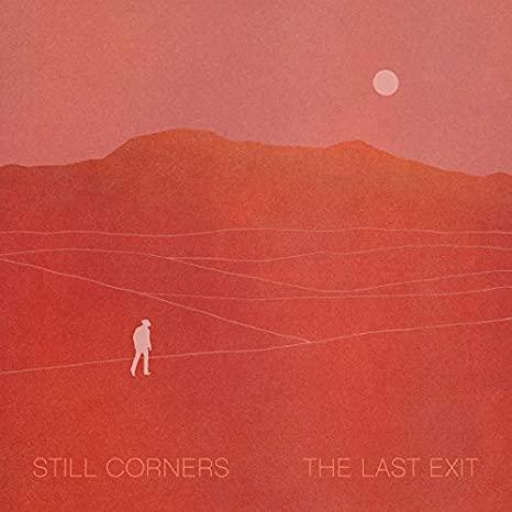 Still Corners The Last Exit Review Kritik
